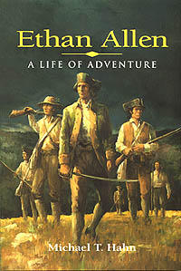 Ethan Allen: A Life of Adventure Michael T. Hahn